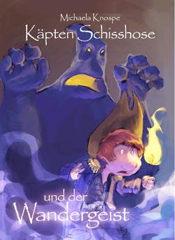 Käpten Schisshose und der Wandergeist von Michaela Knospe, Cover mit freundlicher Genehmigung von Mike-Verlag